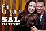 Ana Carolina e Sal da Vinci