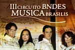 III Circuito BNDES Musica Brasilis