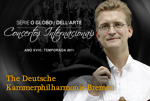 Série O GLOBO / Dell'Arte Concertos Internacionais – Deutsche Kammerphilharmonie Bremen