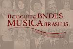 II Circuito BNDES Musica Brasilis